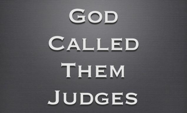 God Called Them Judges