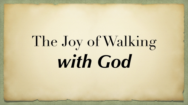 The Joy of Walking with God