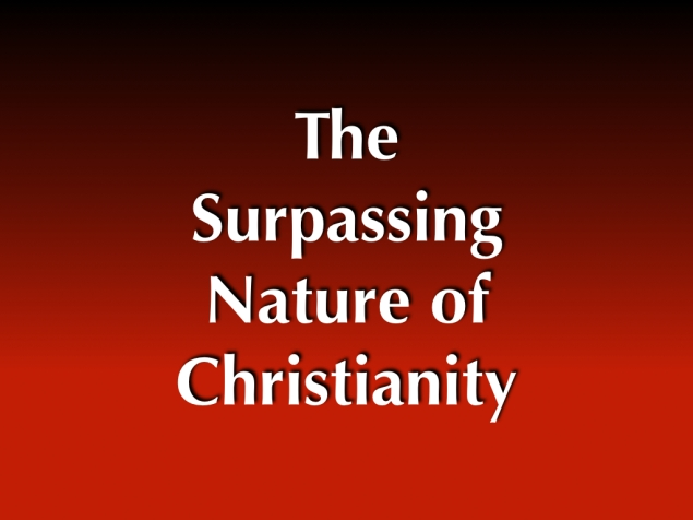 The Surpassing Nature of Christianity