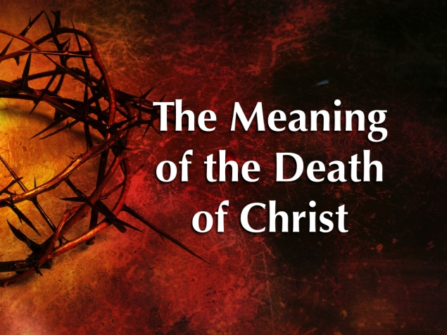 Meaning of the Death of Christ