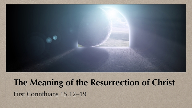 The Meaning of the Resurrection of Christ