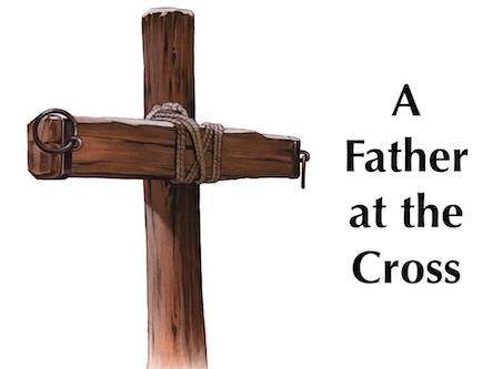 A Father at the Cross