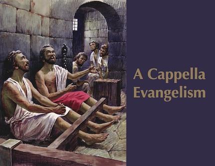 A Cappella Evangelism
