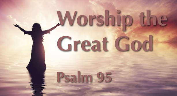 Psalm 95 Images