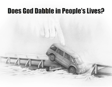 Does God Dabble in Peoples Lives