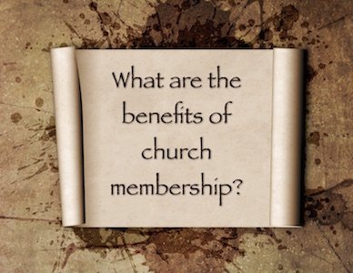 Benefits of Church Membership