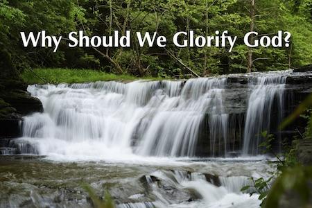 Why Should We Glorify God Image