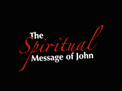 TheSpiritualMessageOfJohn Image.001