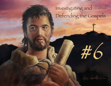 InvestigatingAndDefendingTheGospels#6 Featured Image