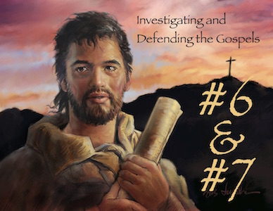 InvestigatingAndDefendingTheGospels#6And#7 Featured Image