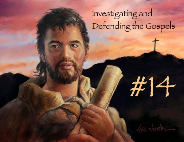 InvestigatingAndDefendingTheGospels#14