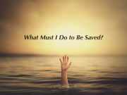 What Must I Do to Be Saved Featured Image.001