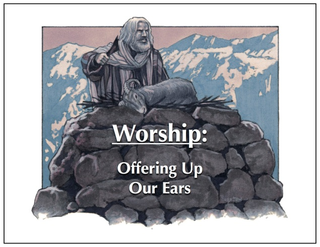 Worship-OfferingUpOurEars Images