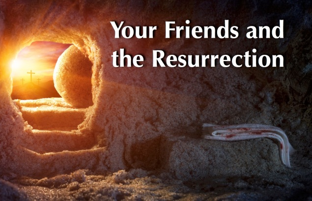 Your Friends and the Resurrection Images