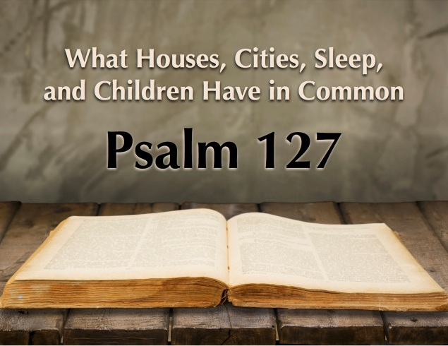 Psalm 127 Images
