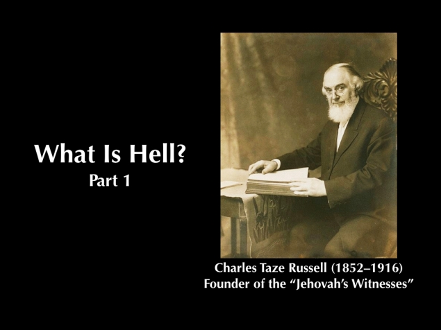 "Sermon: What Is Hell, Part 1, Examing the ""Jehovah's Witness"