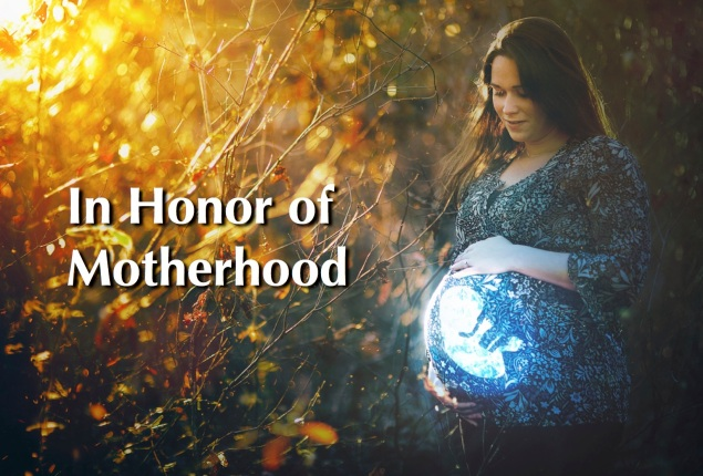 In Honor of Motherhood Images
