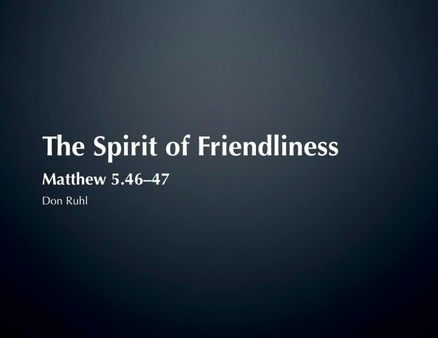 The Spirit of Friendliness
