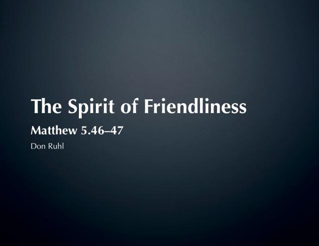 The Spirit of Friendliness