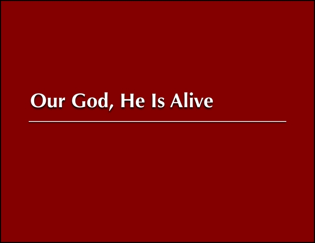 Our God He Is Alive Image
